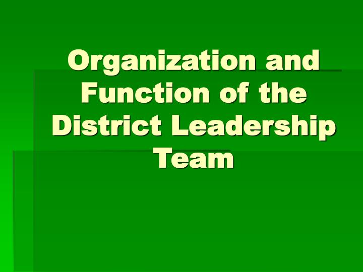 Organization and Function of the District Leadership Team