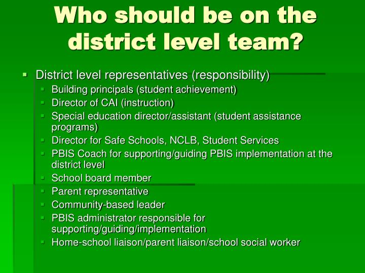 Who should be on the district level team?