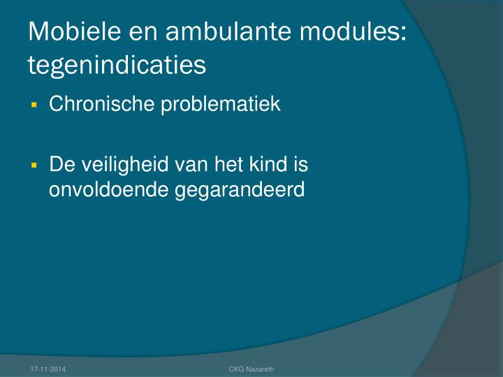 Mobiele en ambulante modules: tegenindicaties