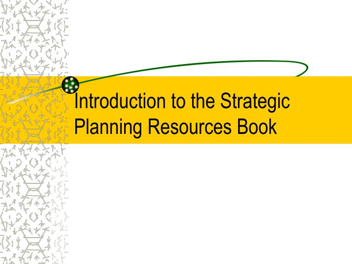 introduction to the strategic planning resources book