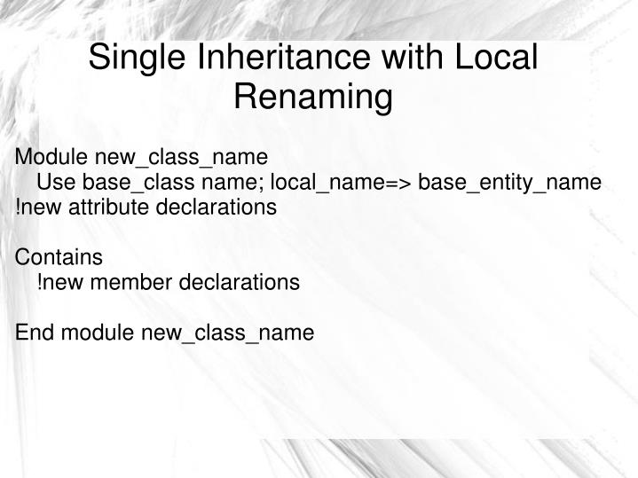 Single Inheritance with Local Renaming