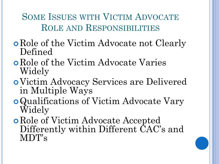 Some Issues with Victim Advocate Role and Responsibilities
