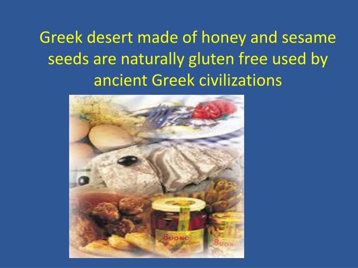 Greek desert made of honey and sesame seeds are naturally gluten free used by ancient Greek civilizations