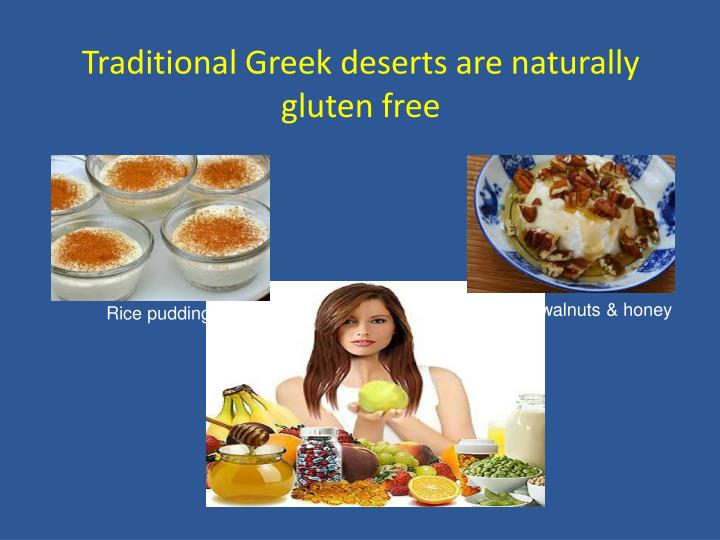 Traditional Greek deserts are naturally gluten free