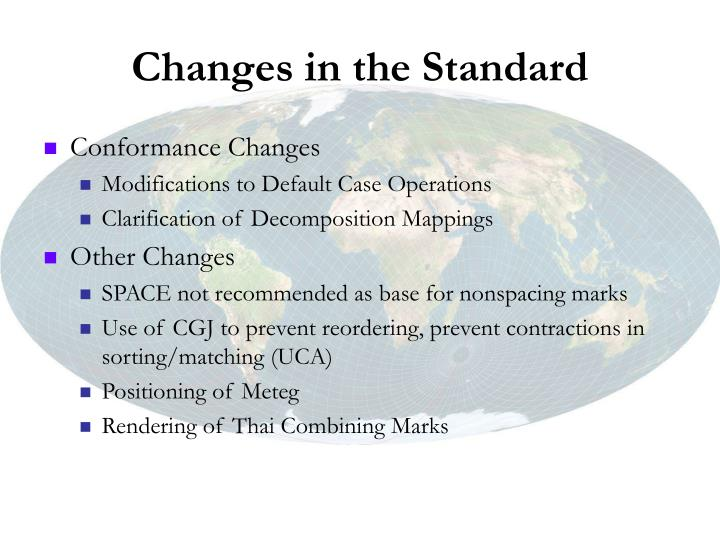 Changes in the Standard