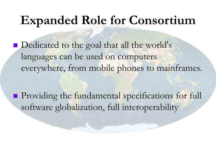 Expanded Role for Consortium