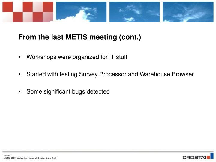 From the last METIS meeting (cont.)