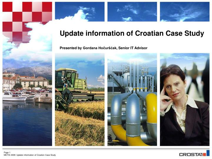 update information of croatian case study presented by gordana ho ur ak senior it advisor