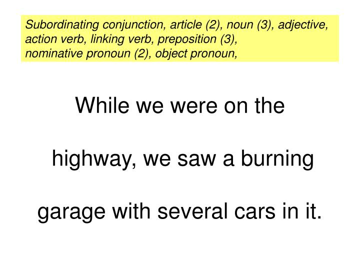 while we were on the highway we saw a burning garage with several cars in it