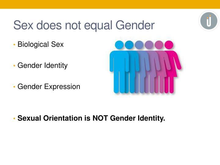 Sex does not equal Gender