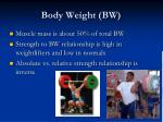 body weight bw