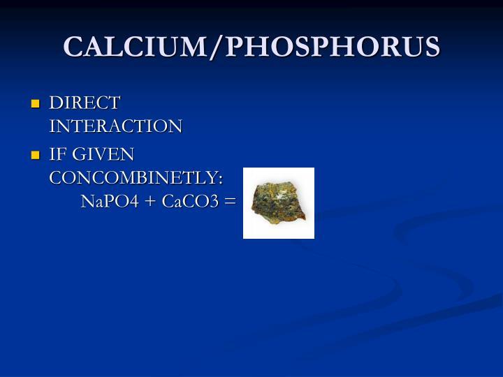 CALCIUM/PHOSPHORUS