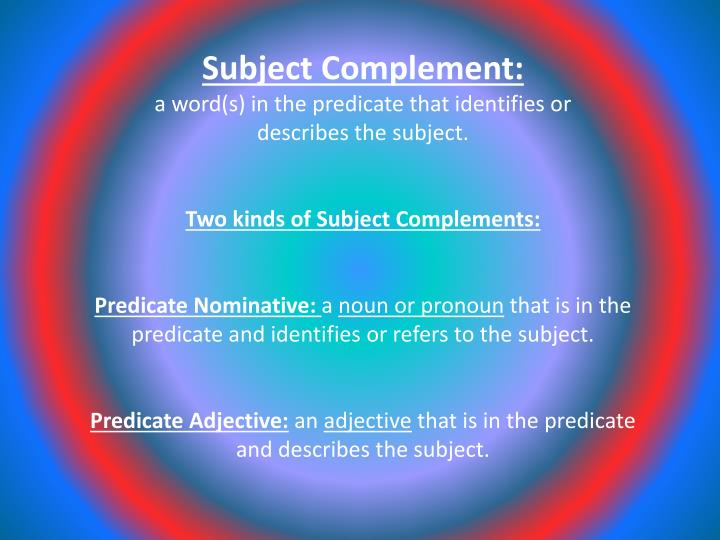 Subject Complement: