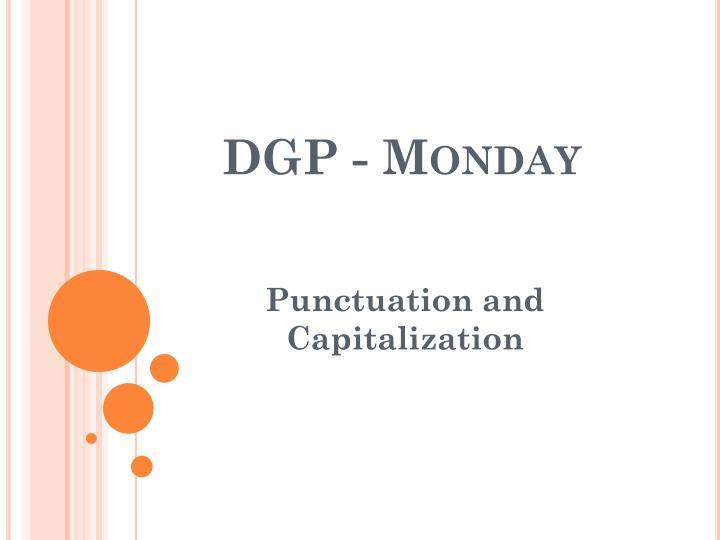 DGP - Monday