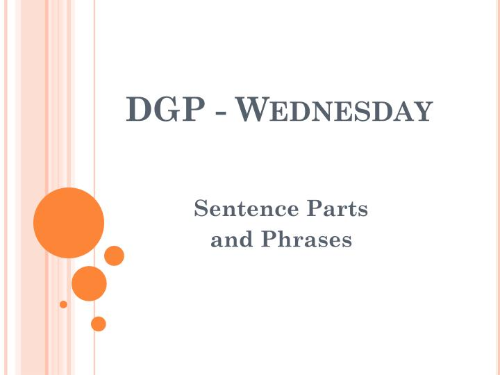 DGP - Wednesday