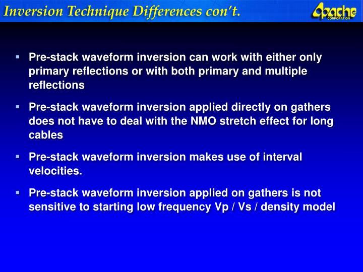 Inversion Technique Differences con't.
