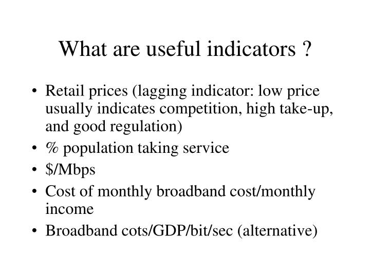 What are useful indicators ?