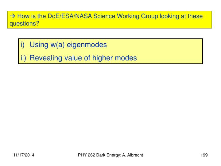  How is the DoE/ESA/NASA Science Working Group looking at these questions?