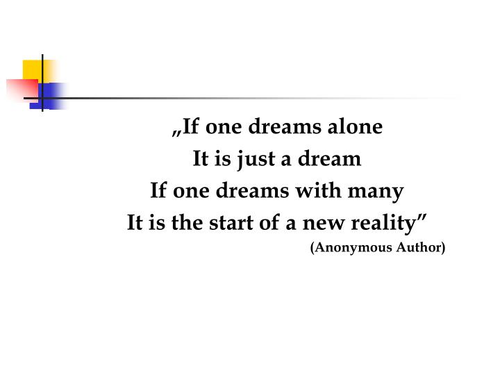 """""""If one dreams alone"""