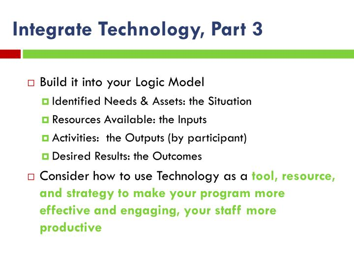 Integrate Technology, Part 3