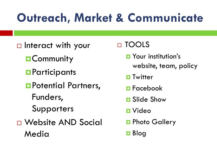 Outreach, Market & Communicate