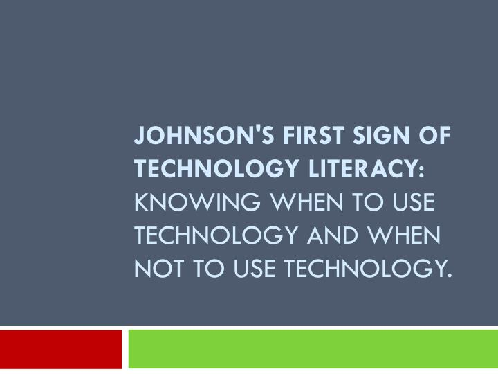 Johnson's First Sign of Technology Literacy: