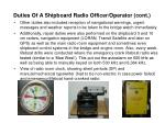 duties of a shipboard radio officer operator cont
