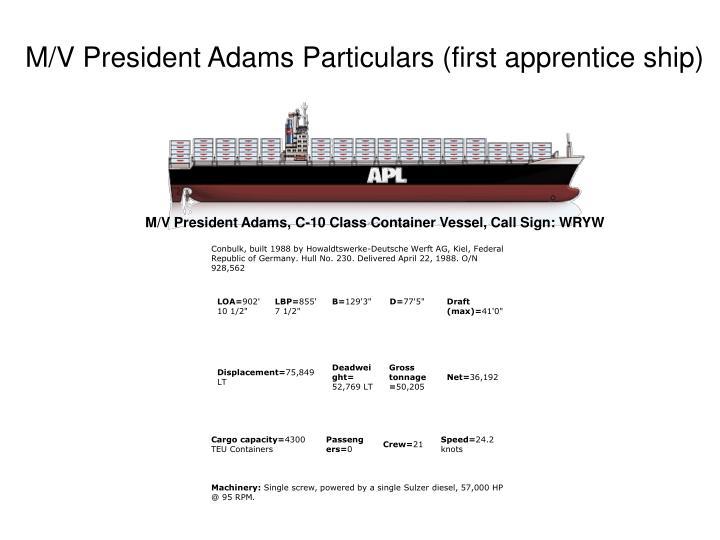 M/V President Adams Particulars (first apprentice ship)