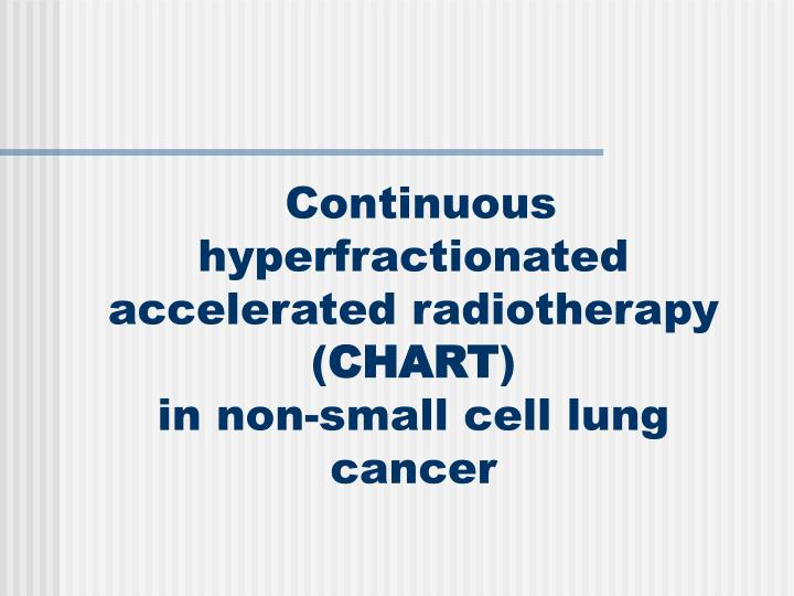 Continuous hyperfractionated accelerated radiotherapy (