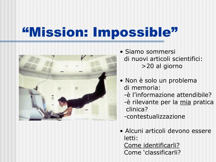 """""""Mission: Impossible"""""""