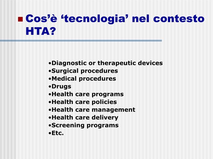 Cos'è 'tecnologia' nel contesto HTA?