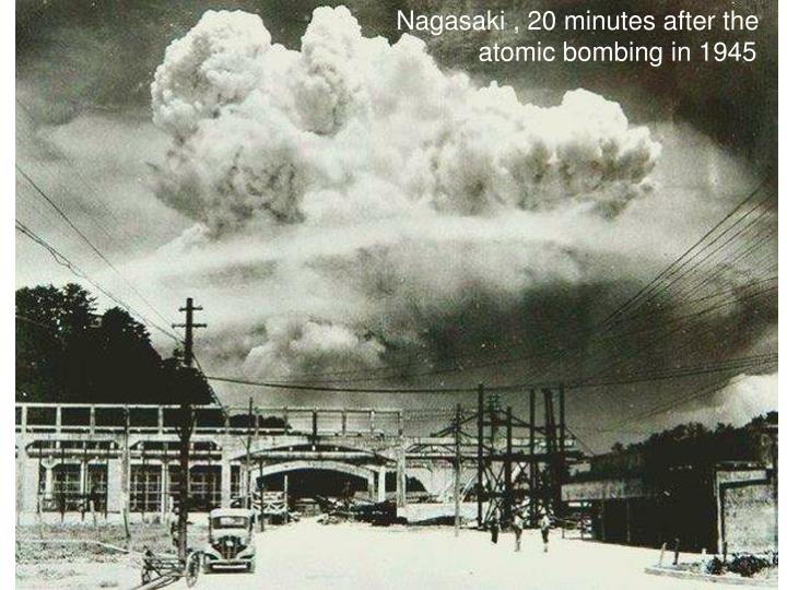 Nagasaki , 20 minutes after the