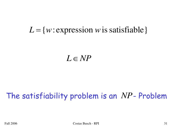 The satisfiability problem is an       - Problem