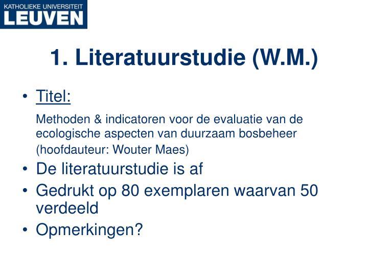 1. Literatuurstudie (W.M.)