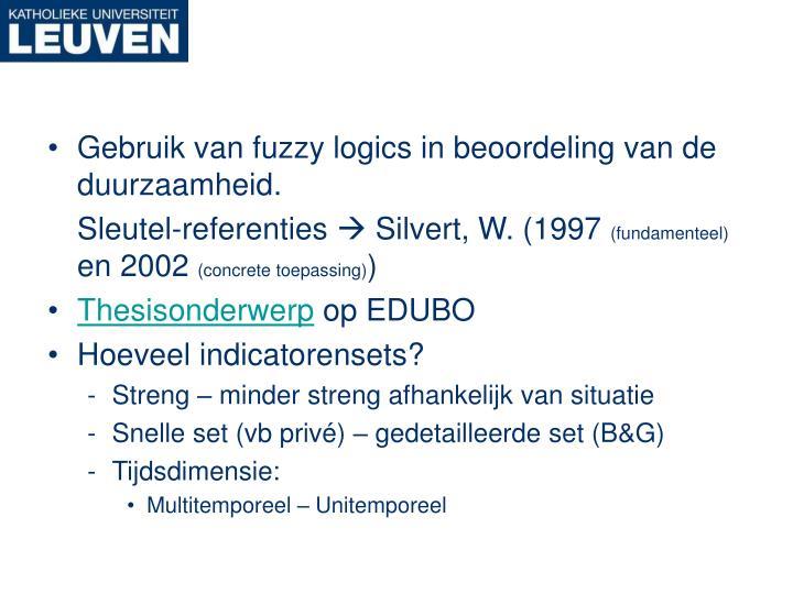 Gebruik van fuzzy logics in beoordeling van de duurzaamheid.