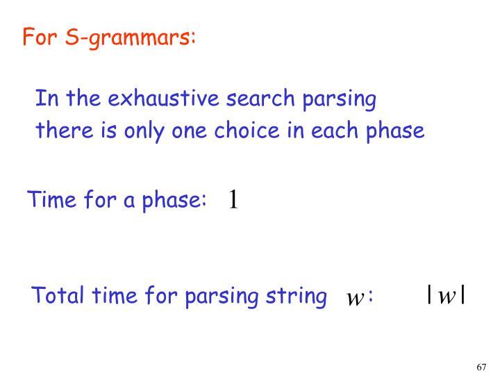 For S-grammars: