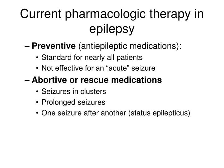 Current pharmacologic therapy in epilepsy