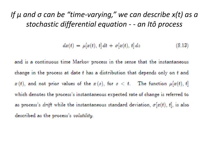 """If μ and σ can be """"time-varying,"""" we can describe x(t) as a stochastic differential equation - - an Itô process"""