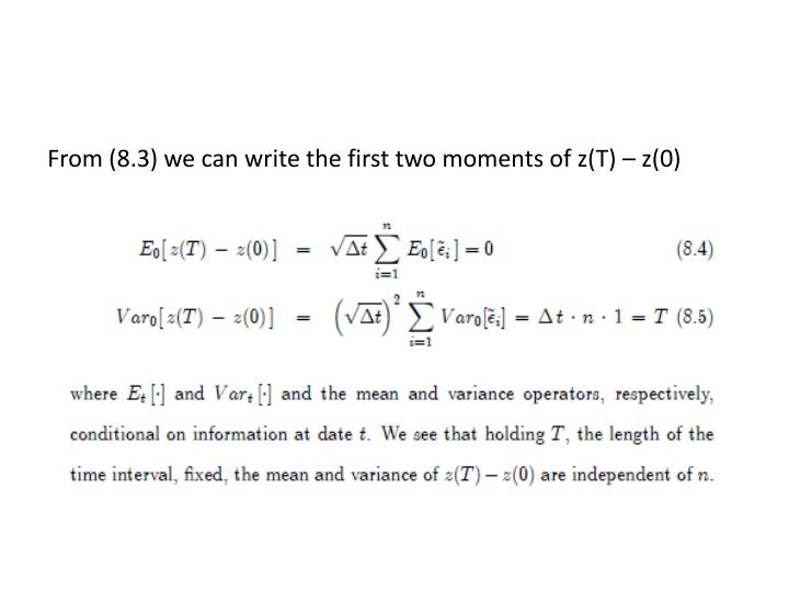 From (8.3) we can write the first two moments of z(T) – z(0)