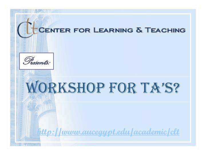 Workshop for ta s