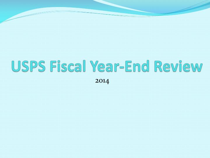 usps fiscal year end review