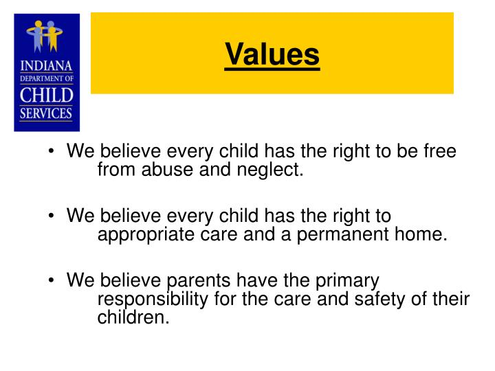 We believe every child has the right to be free from abuse and neglect.