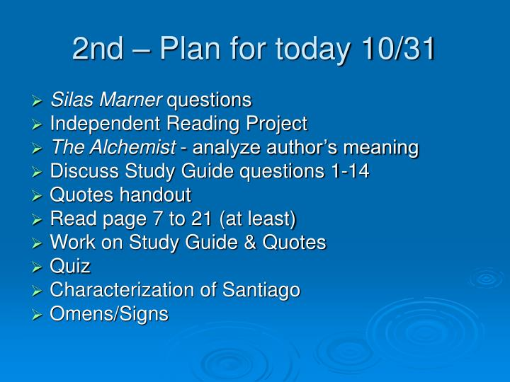 2nd – Plan for today 10/31