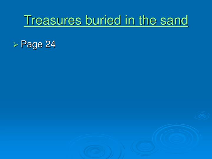 Treasures buried in the sand