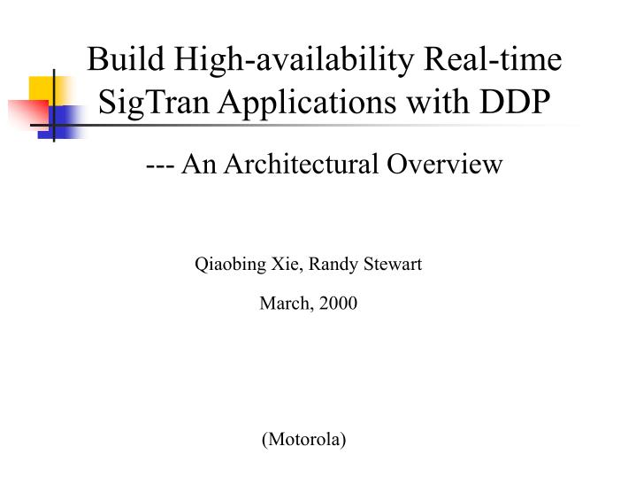 Build high availability real time sigtran applications with ddp an architectural overview