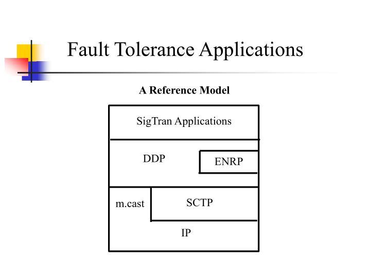 Fault Tolerance Applications