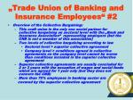 trade union of banking and insurance employees 2