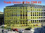 trade union of the cnb 2