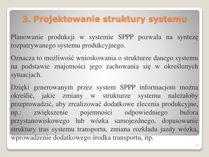 Planowanie produkcji w systemie SPPP pozwala na syntezę rozpatrywanego systemu produkcyjnego.