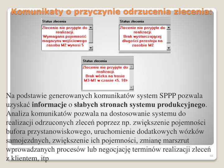 Na podstawie generowanych komunikatów system SPPP pozwala uzyskać